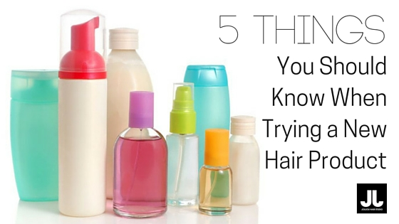 Blog - 5 Things You Should Know When Trying a New Hair Product