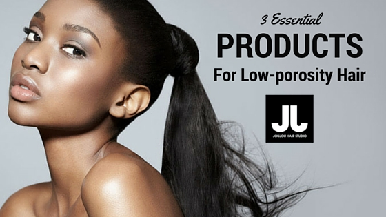 JouJou - Blog - Low Porosity Hair